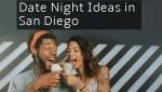 Date Night Ideas in San Diego