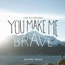 you-make-me-brave-bethel-music1