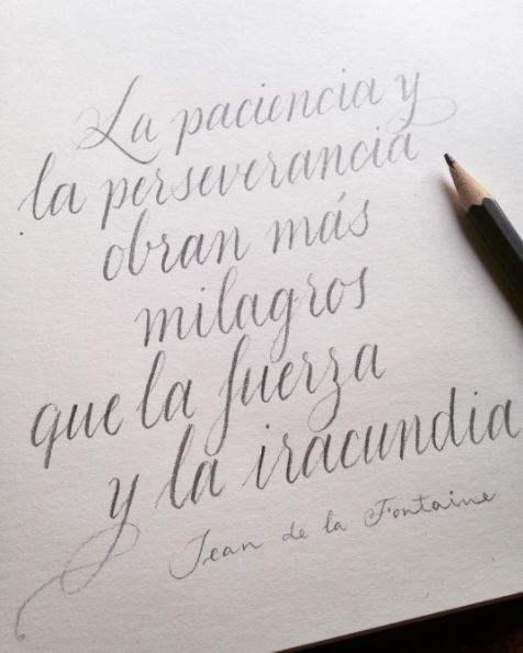 La perserverancia y la paciencia como útiles caligráficos.