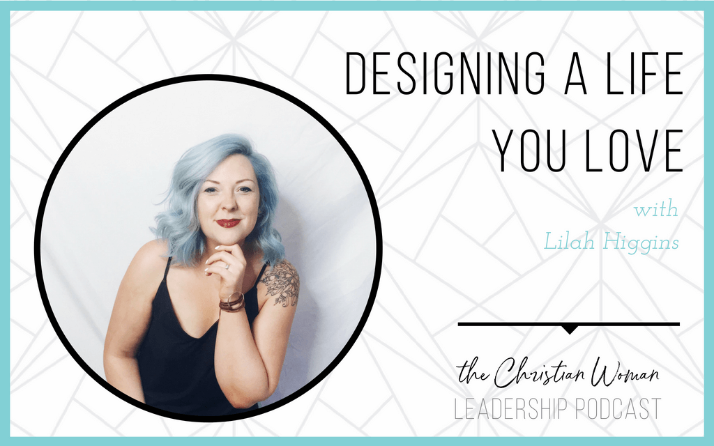 Episode 5: Designing a Life You Love with Lilah Higgins