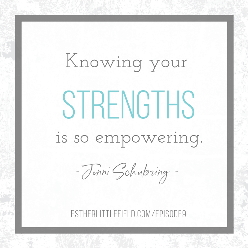 Jenni Schubring - quote about knowing your strengths | Discovering Your Strengths - CWLP Episode 9