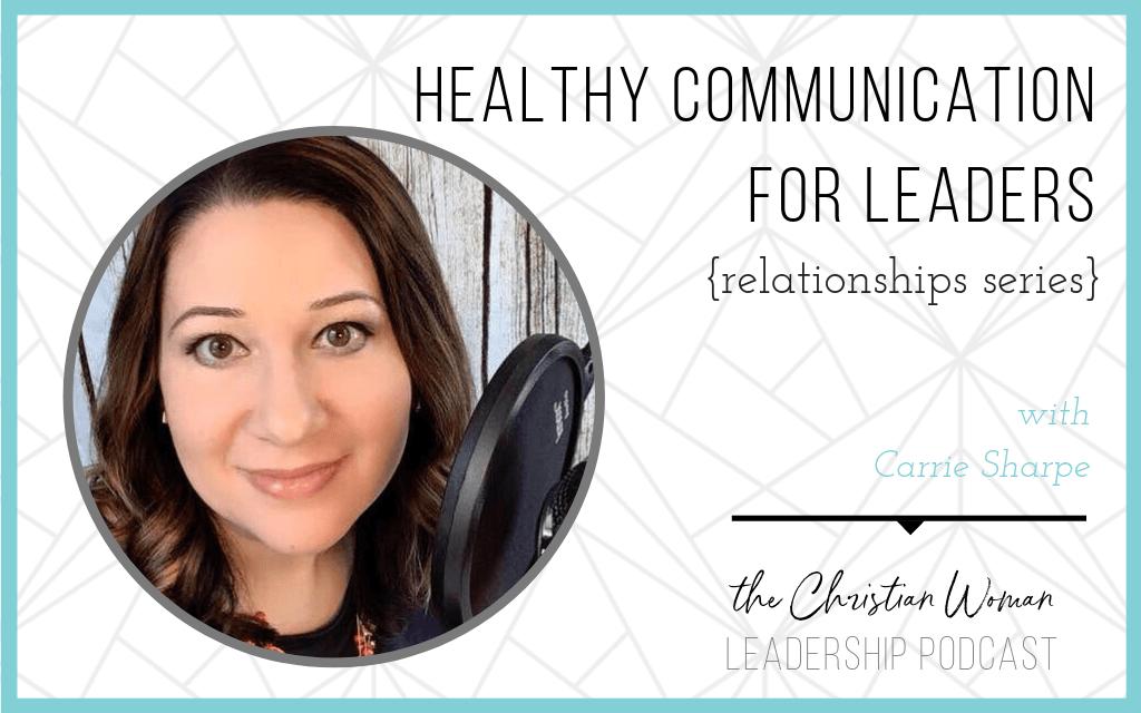 communication, healthy communication, leadership, leaders