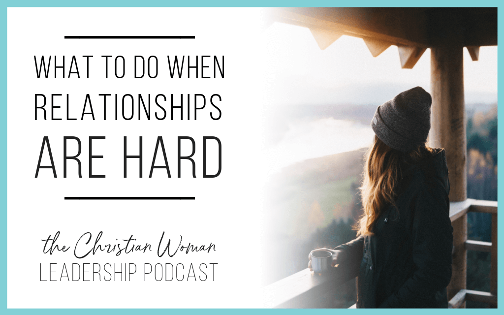 leadership, relationships, hard relationships