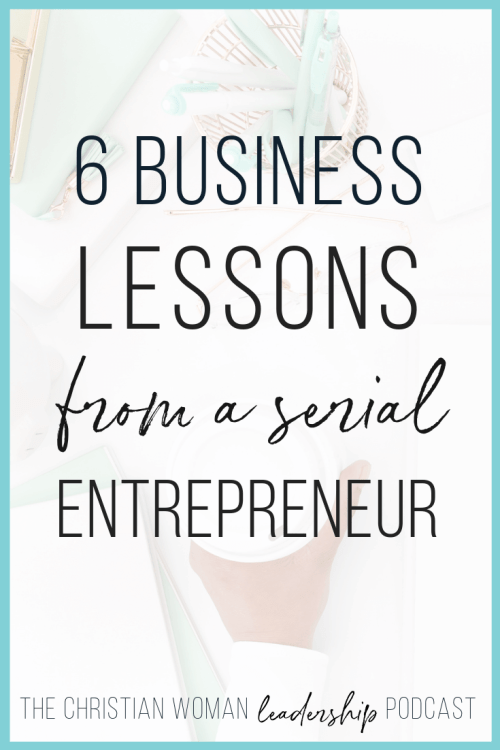 6 Business Lessons from a serial entrepreneur