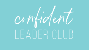 Confident Leader Club