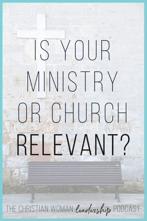 ministry, church, relevant, should we be relevant?