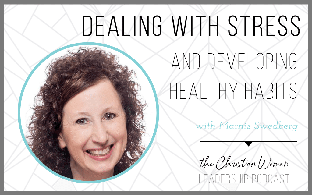 Dealing with stress and developing healthy habits Marnie Swedberg