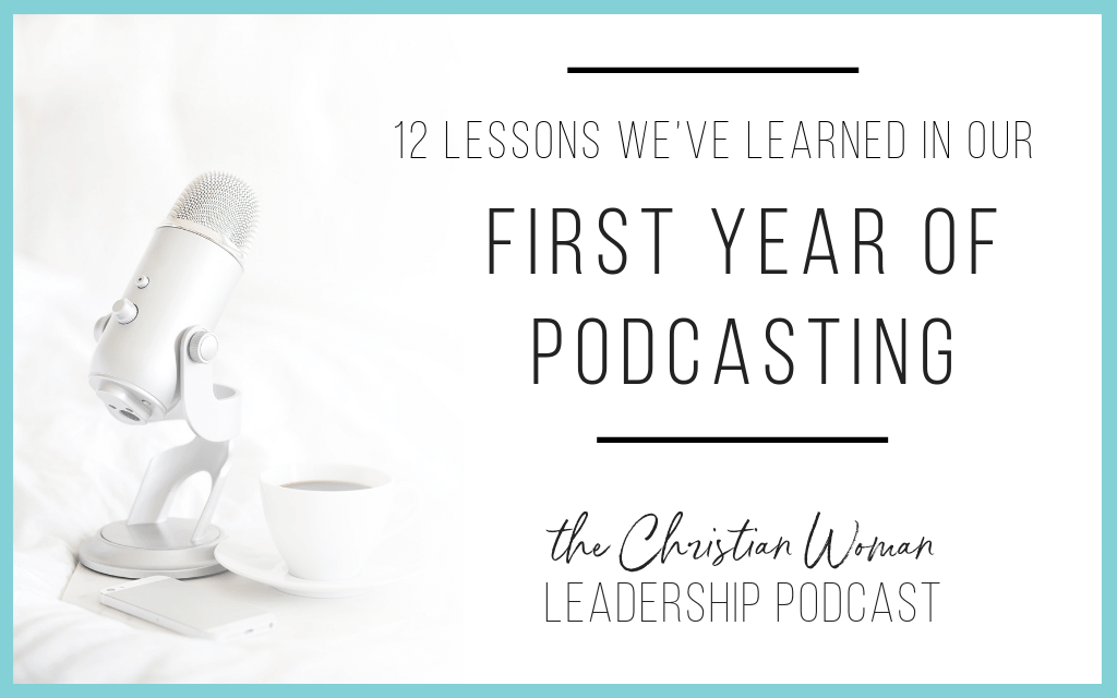Episode 55: Twelve Lessons We've Learned in our First Year of Podcasting