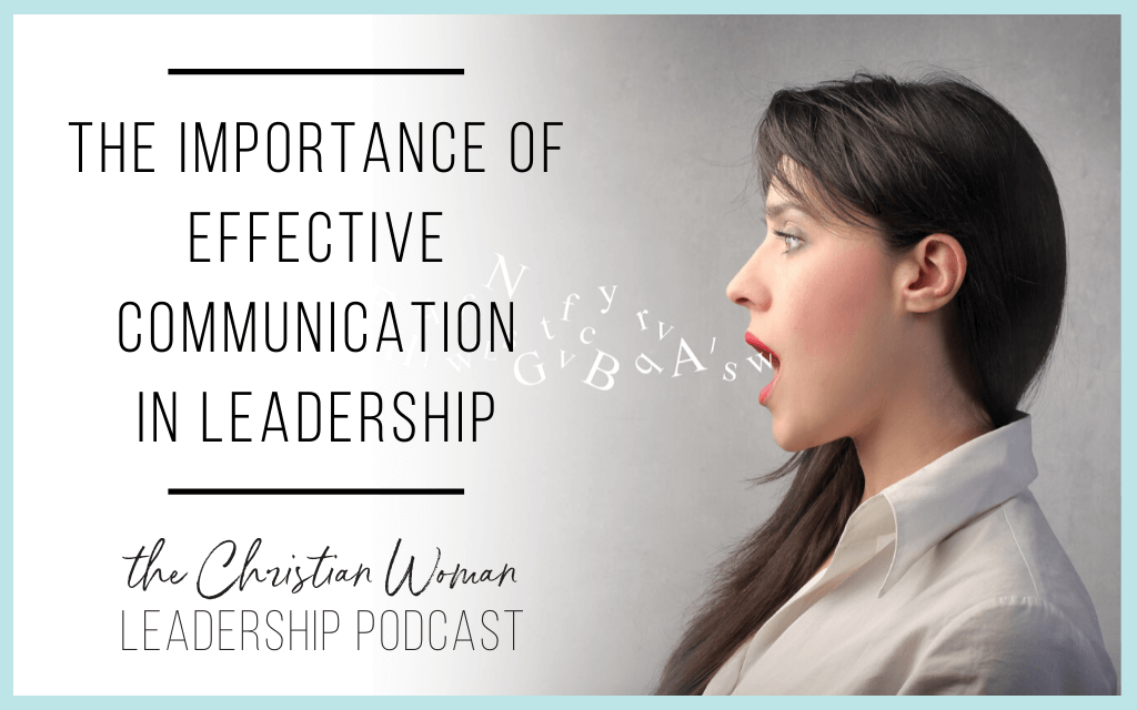 Episode 72: The Importance of Effective Communication in Leadership [Communication Series]