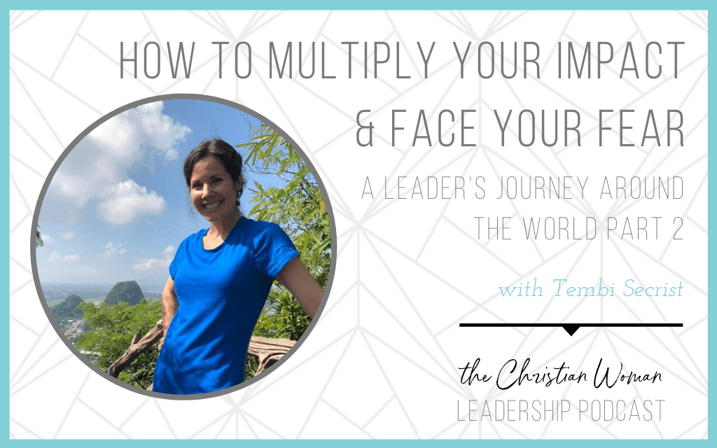 how to multiply your impact and face your fear