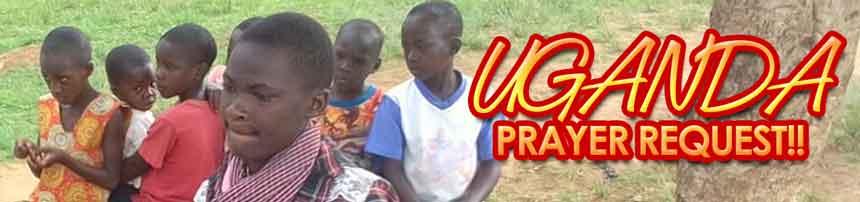 UGANDA - URGENT PRAYER REQUEST! - Esther Network International