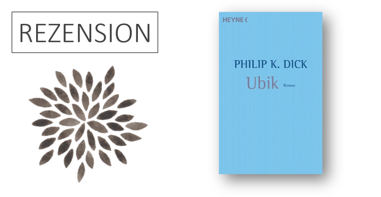 Rezension Philip K. Dick Ubik