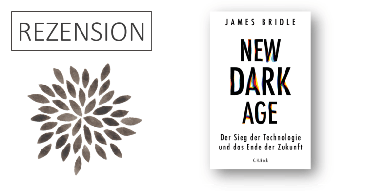 Rezension James Bridle New Dark Age