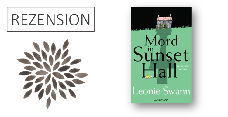 Rezension Leonie Swann Mord in Sunset Hall