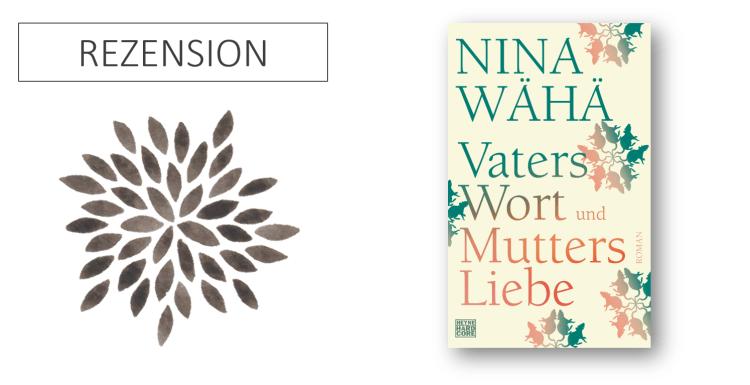 Nina Wähä Vaters Wort und Mutters Liebe