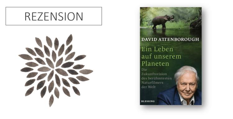 David Attenborough Ein Leben auf unserem Planeten
