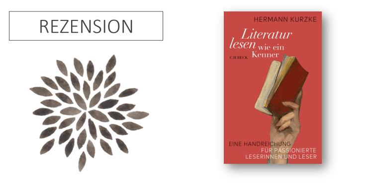 Hermann Kurzke Literatur lesen wie ein Kenner