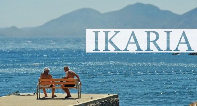 Ικαρία: Tο νησί που οι άνθρωποι ζουν για πάντα!