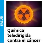 Química tele-dirigida contra el cáncer, Química tele-dirigida contra el cáncer