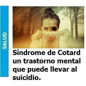Síndrome de Cotard un trastorno mental que puede llevar al suicidio., Síndrome de Cotard, un trastorno mental que puede llevar al suicidio.