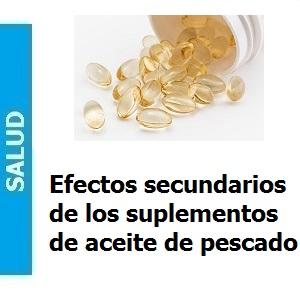 Efectos secundarios de los suplementos de aceite de pescado, Efectos secundarios de los suplementos de aceite de pescado
