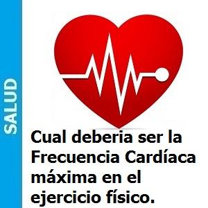 Cuál debería ser la Frecuencia Cardíaca máxima en el ejercicio físico.