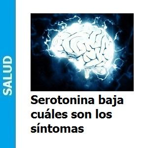 Serotonina baja cuáles son los síntomas, Serotonina baja cuáles son los síntomas