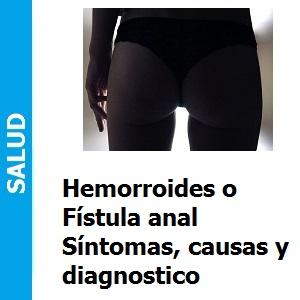 Hemorroides o Fístula anal, Hemorroides o Fístula anal