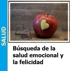 Búsqueda de la salud emocional y la felicidad., Búsqueda de la salud emocional y la felicidad