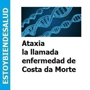 Ataxia la llamada enfermedad de Costa da Morte, Ataxia la llamada enfermedad de Costa da Morte