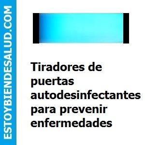 Tiradores de puertas autodesinfectantes para prevenir enfermedades