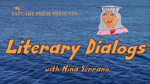 Literary Dialogs with Nina Serrano