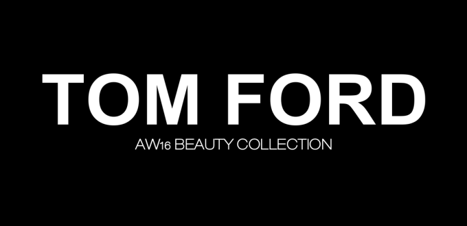 TOM FORD AW16 Runway Beauty Collection