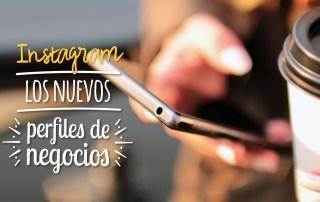 Los nuevos perfiles de negocios en Instagram