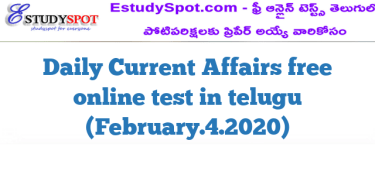 Daily Current Affairs free online test in telugu (February.4.2020)