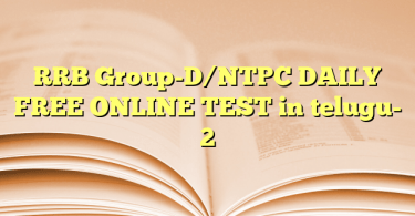 RRB Group-D/NTPC DAILY FREE ONLINE TEST in telugu- 2