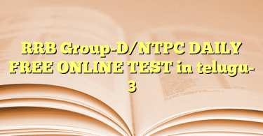RRB Group-D/NTPC DAILY FREE ONLINE TEST in telugu- 3