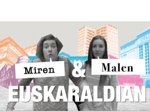 """Dagoeneko ikusgai dago """"Miren&Malen Euskaraldian"""" bideoblogaren lehen bideoa"""