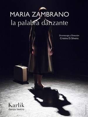 "Dantza: ""María Zambrano, la palabra danzante"" KARLIK DANZA TEATRO"