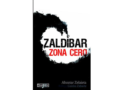Ahoztar Zelaietak 'Zaldibar. Zona cero' liburua aurkeztuko du bihar Kultun