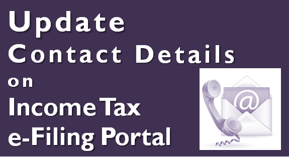 How to Update Contact Details in the Income Tax e-Filing Portal