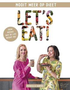 Dutch Diet - Let's Eat - Nooit meer op dieet - Jouw nieuwe way of life begint nu!