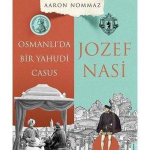 Osmanlıda Bir Yahudi Casus: Josef Nasi