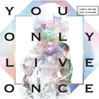 You only live once - YURI!!! on ICE - Lyrics & Translation