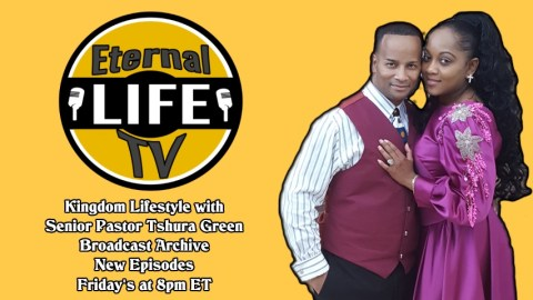Kingdom Lifestyle with Senior Pastor Tshura Green