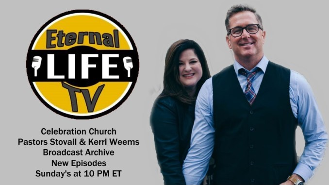 Celebration Church - Pastor Stovall Weems - Eternal Life TV