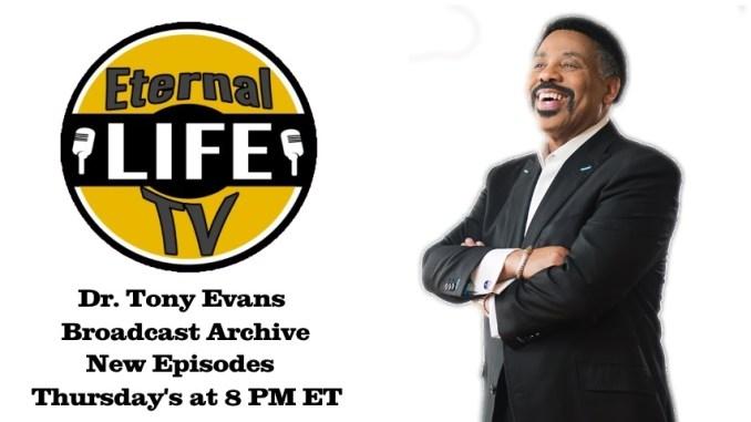 Dr  Tony Evans Sermons - Eternal Life TV