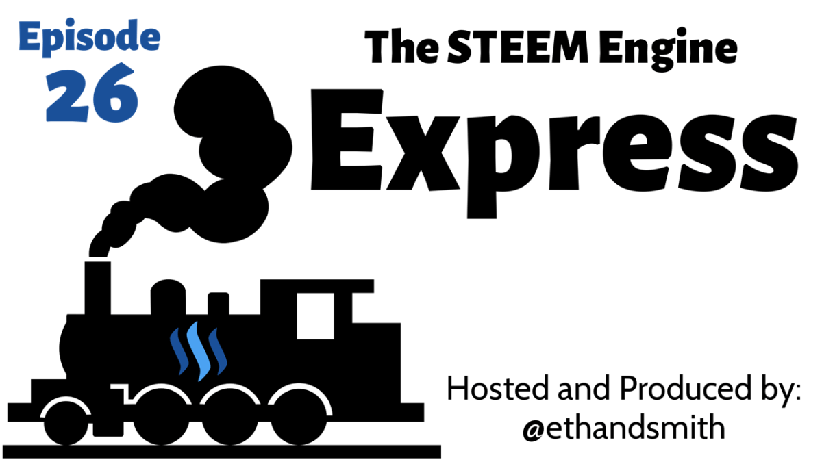 The STEEM Engine Express Episode 26