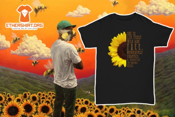 sunflower she is life itself wild and free shirt