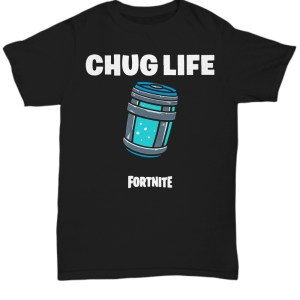 Fortnite Chug Life Shirt